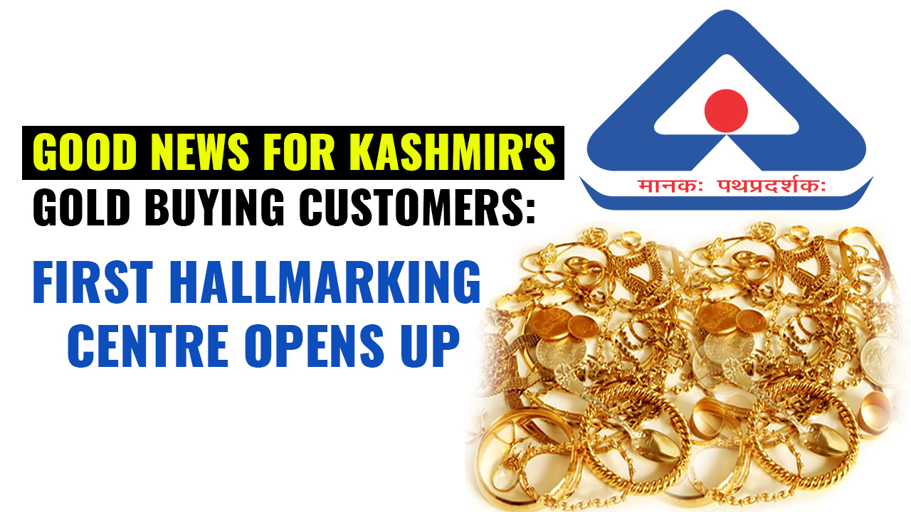 Good-News-for-Kashmirs-Gold-Buying-Customers-First-Hallmarking-Centre-Opens-Up.jpg