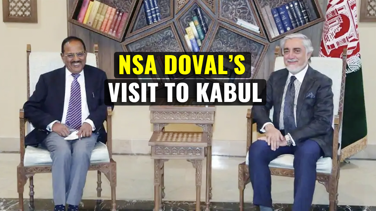 NSA Doval's Visit To Kabul: India Supports Afghanistan's Peace Process